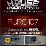 DJ ALAN LEE - 'HOUSE UNWRAPPED' on PURE107 Feat Ste McGee and Project-D // 02.04.017