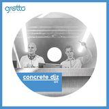 Grotto Podcast 011 Concrete DJz