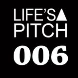 LIFE'S A PITCH 006 on air www.ibizasounds.com