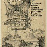 Expansion of Presence: Curiosities Macrocosm #7