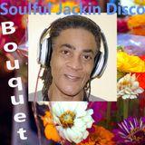 Soulful Jackin Disco Bouquet