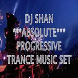 DJ SHAN***ABSOLUTE*** PROGRESSIVE TRANCE SET