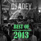 Best of 2013 - DJ ADEY