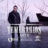 Los Temerarios Mix By Dj Erick El Cuscatleco I.R.