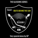 GP Session 1: The Illusions Series / Episode 2 with BEATS BEHIND THE SUN (Hip-Hop Downtempo)