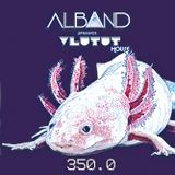 Dj Alband - Vlutut House Session 350.0