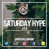 #SATURDAYHYPE EPISODE 9 (R&B, Hip Hop, Dancehall, Urban & Afro)