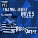 Translucent Waves 145 with guest Perry Owens