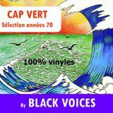 session  CAP VERT  années 70  N°2 by  Black Voices DJ (Besançon-France)   100% vinyles