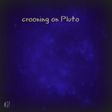 Mix 27 // Crooning On Pluto