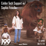 08/11/18 - Colder Tech Support w/ Sophie Fenella