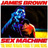 JAMES BROWN - SEX MACHINE -THE BOBBY BUSNACH TURNIN' IT LOOSE REMIX-15.53
