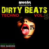 Dirty Beats Vol 5 : Techno FM808 @robdaboom