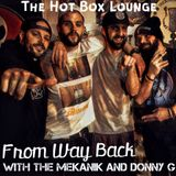 The Hot Box Lounge - From Way Back With The Mekanik and Donny G