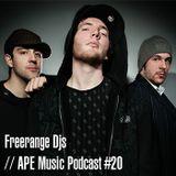 Freerange Djs | APE Music Podcast #020