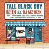 MZRIZK'S TALL BLACK GUY MIXTAPE