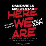 """HERE WE ARE"" Podcast006 (2014.12) - DAN DANIELS & MISS D-STAR"