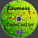 Zaumess - ZaumCastLive #4