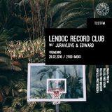 Lendoc Record Club #12 w/ Juravlove & Edward - 28/02/2016