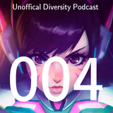 Unoffical Diversity Podcast Ep.004