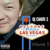 DJ CHAM Z - Las Vegas Mix Volume 3