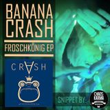 CHAOS KARMA exclusive #1 - BANANA CRASH - FROSCHKÖNIG // EP Snippet