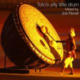 Toto's silly little drum - Techno mix (May '14)