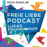 FREIE LIEBE - Podcast- LUKAS FREUDENBERGER / Koyo-Music
