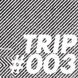 TRIP #003