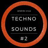 Andrés Cruz - Techno Sounds #2