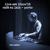 """Live set #1/2 @ Cafe au Lait PORTO  - """"Van Nester"""""""