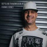 Frankie Bones - Reptilian Transmission #13