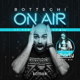 "Botteghi presents ""Botteghi ON AIR"" - Episode 20 + SHORTY Guest Mix"
