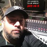 DJ Kazzeo - 2019 08 15 (Club Wreck)
