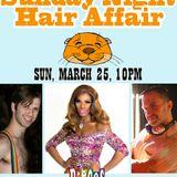 """""""Sunday Night Hair Affair"""" March 25, 2012 - Part 1"""