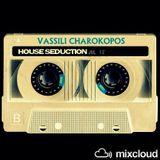 Vassili Charokopos - House Seduction (Jul/2013)