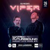Matrix & Futurebound - Viper @ Egg Promo Mix (Jan. 2018)