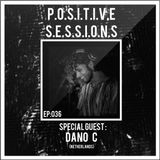 """AB+ pres. - P.O.S.I.T.I.V.E. SESSIONS - Episode.036 - Special Guest : """"DANO C"""""""