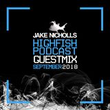 Jake Nicholls Guestmix | The Highfish Show September 2018