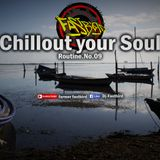 """[Chillout/ChillHop Mix] """"Chillout your Soul""""-Routine.No.09 by Fastbird"""