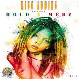 "King Addies Presents ""Hold A Medz Pt 1"""