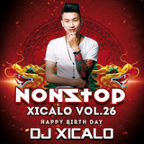 Nonstop Xicalo^ ^o^ Vol.26 Happy Birth Day.....Dj Xicalo^ ^o^