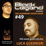 Black Legend pres. The Legendary Radio Show (16-03-2019) - Guest Luca Guerrieri