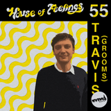 House of Feelings Radio Ep 55: 4.28.17 (Travis Johnson of Grooms)