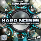 HARD NOISES Chapter 26 - mixed by Giga Dance
