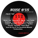 "Noise r'us # 112 ""face on"" (Avril 2017)"