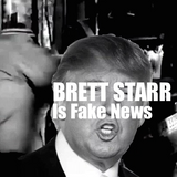 Brett Starr Is Fake News