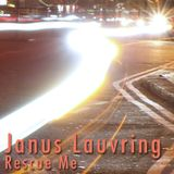 Janus Lauvring - Rescue Me (Original Version)