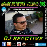 House Network Volume 16 (Mixed by Dj Reactive)