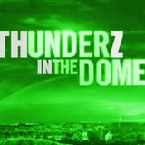 Thunderz In The Dome